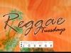 REGGAE TUESDAYS