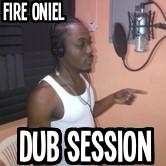 FIRE ONIEL DUB SESSION